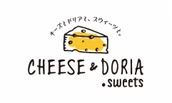 CHEESE & DORIA .sweets【6/19オープン】